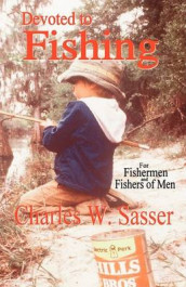 Devoted to Fishing av Charles W Sasser (Heftet)