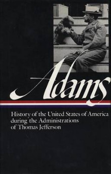 History of the United States During the Administrations of Thomas Jefferson and James Madison av Henry Adams (Innbundet)