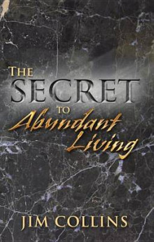 The Secret to Abundant Living av Jim Collins (Heftet)