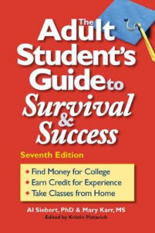 The Adult Student's Guide to Survival & Success av Al Siebert og Mary Karr (Heftet)