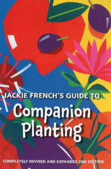 Jackie French's Guide to Companion Planting av Jackie French (Heftet)