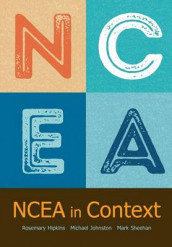 Ncea in Context av Rosemary Hipkins, Michael Johnston og Senior Lecturer Mark Sheehan (Heftet)
