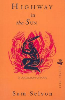 Highway in the Sun and Other Plays av Samuel Selvon (Heftet)