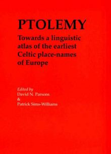 Ptolemy: Towards a Linguistic Atlas of the Earliest Celtic Place-Names of Europe av David Parsons og Patrick Sims-Williams (Heftet)