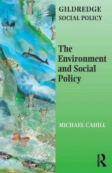 The Environment and Social Policy av Michael Cahill (Heftet)