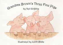 Grandma Brown's Three Fine Pigs av Neil Griffiths (Heftet)