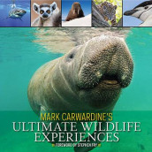 Mark Carwardine's Ultimate Wildlife Experiences av Mark Carwardine (Heftet)