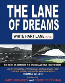 The Lane of Dreams av Norman Giller, Jimmy Greaves og Steve Perryman (Heftet)