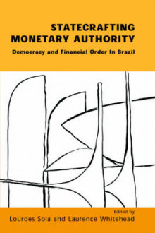 Statecrafting Monetary Authority av Lourdes Sola og Laurence Whitehead (Heftet)