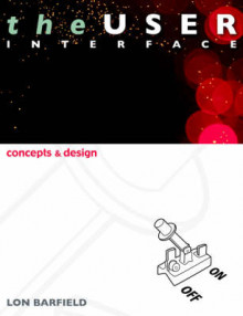 The User Interface; Concepts and Design av Lon Barfield (Heftet)