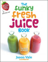 Omslag - The Funky Fresh Juice Book