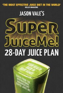 Super Juice Me! av Jason Vale (Heftet)