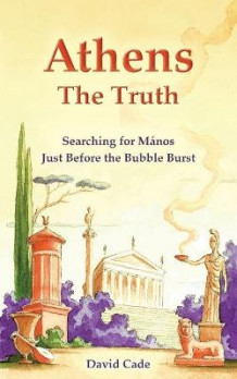 Athens - The Truth av David Cade (Heftet)