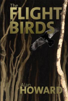 The Flight of Birds av Alan Howard (Heftet)