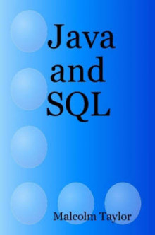 Java and SQL av Malcolm Taylor (Heftet)