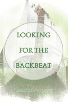 Looking for the Backbeat av Malcolm Hughes (Heftet)