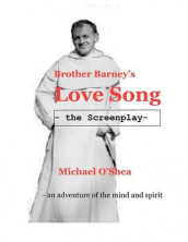 Brother Barney's Love Song - The Screenplay av Michael O'Shea (Heftet)