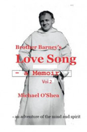 Brother Barney's Love Song: v. 2 av Michael O'Shea (Heftet)