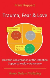 Trauma Fear and Love av Franz Ruppert (Heftet)