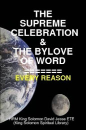 THE Supreme Celebration & the Bylove of Word av King Solomon David Jesse ETE (Heftet)