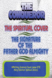 THE Conqueror, the Spiritual Cover and the Signature of the Father God Almighty av King Solomon David Jesse ETE (Heftet)