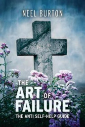 The Art of Failure av Neel Burton (Heftet)