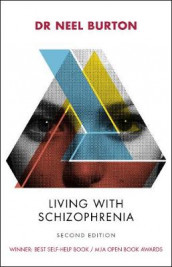 Living with Schizophrenia, 2nd edition av Neel Burton (Heftet)