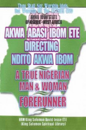 Ndito Akwa Ibom State - A True Nigerian Man and Woman av King Solomon David Jesse ETE (Heftet)
