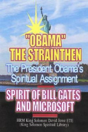 Obama?s Spiritual Assignment and Bill Gates of Microsoft av King Solomon David Jesse Ete (Heftet)