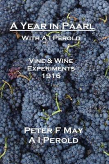 A Year in Paarl with A I Perold av Peter F. May og I A Perold (Heftet)