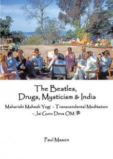 The Beatles, Drugs, Mysticism & India av Paul Mason (Heftet)
