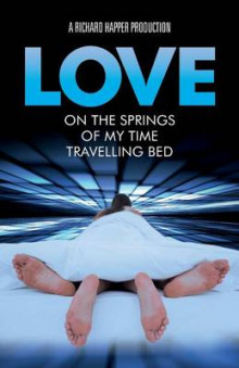Love on the Springs of My Time-Travelling Bed av Richard Happer (Heftet)