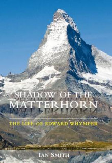 Shadow of the Matterhorn av Ian Smith (Innbundet)