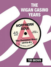 The Wigan Casino Years av Tim Brown (Innbundet)