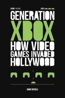 Generation Xbox: How Videogames Invaded Hollywood av Jamie Russell (Heftet)