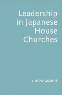 Leadership in Japanese House Churches av Simon Cozens (Heftet)