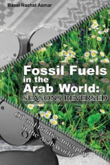 Omslag - Fossil Fuels in the Arab World: Seasons Reversed