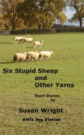 Six Stupid Sheep and Other Yarns av Susan Wright (Heftet)