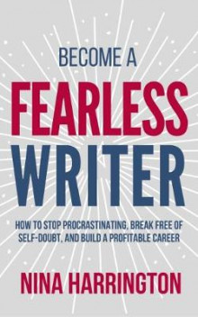 Become a Fearless Writer av Nina Harrington (Heftet)