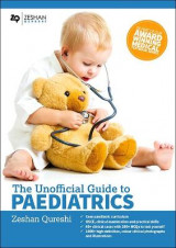 Omslag - Unofficial Guide to Paediatrics: Core Paediatric Curriculum, OSCE, Clinical Examination and Practical Skills, 60+ Clinical Cases with 200+ MCQS to Test Yourself, 1000+ High Definition Colour Clinical Photographs and Illustrations 2017: Unofficial Guide to Medicine Part 1