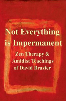 Not Everything is Impermanent av David Brazier (Heftet)