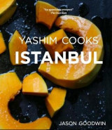 Omslag - Yashim Cooks Istanbul: Culinary Adventures in the Ottoman Kitchen 2016