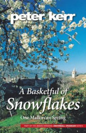 A Basketful of Snowflakes av Peter Kerr (Heftet)
