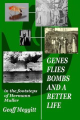 Omslag - Genes, Flies, Bombs and a Better Life