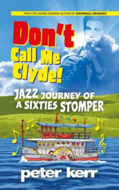 Don't Call Me Clyde av Peter Kerr (Heftet)