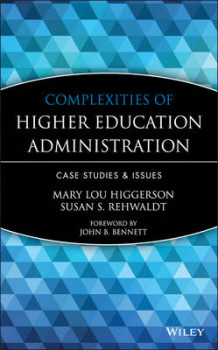 Complexities of Higher Education Administration av Mary Lou Higgerson og Susan S. Rehwaldt (Innbundet)