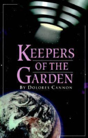 Keepers of the Garden av Dolores Cannon (Heftet)
