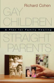 Gay Children, Straight Parents av Richard Cohen (Heftet)