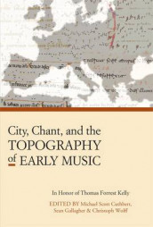 City, Chant, and the Topography of Early Music av Michael Scott Cuthbert, Sean Gallagher og Christoph Wolff (Innbundet)