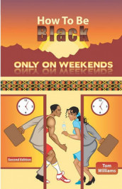 How to Be Black Only on Weekends av Tom Williams (Heftet)
